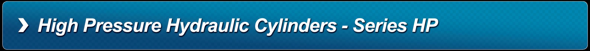 High Pressue Hyrdraulic Cylinders Series HP