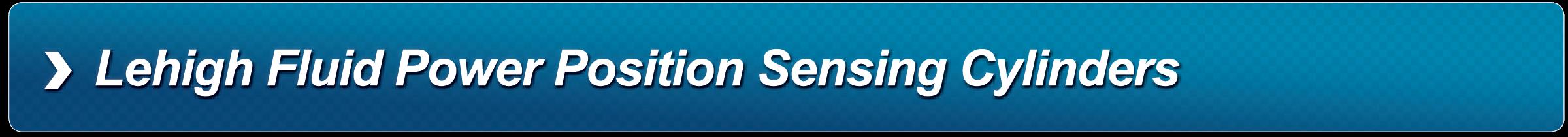 Lehigh Fluid Power Position Sensing Cylinders